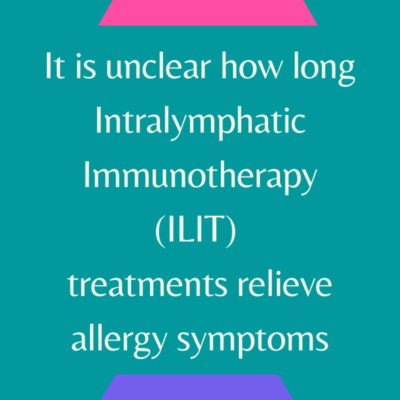 ILIT infographic - it is unclear how long intralymphatic immunotherapy (ILIT) treatments relieve allergy symptoms