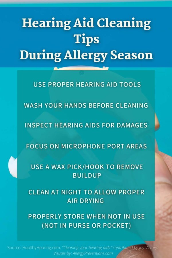 Hearing aid cleaning tips during allergy season infographic: use proper hearing aid tools, wash your hands before cleaning, inspect hearing aids for damages, focus on microphone port areas, use a wax pick/hook to remove buildup, clean at night to allow proper air drying, properly store when not in use (not in purse or pocket)
